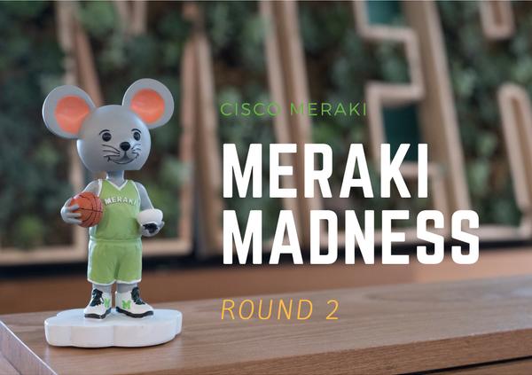 Meraki Madness Round 2.png